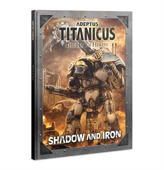 Adeptus Titanicus: Shadow And Iron (eng)