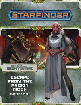 Starfinder. Серия приключений «Наперекор Вечному трону», выпуск №2: «Побег с тюремной луны