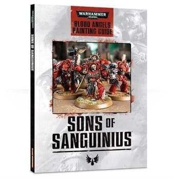 Сыны Сангвиния: Инструкция по покраске (Sons of Sanguinius: Blood Angels Painting Guide)